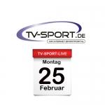 Das TV-Sport Tagesprogramm am Montag, 25.02.2019